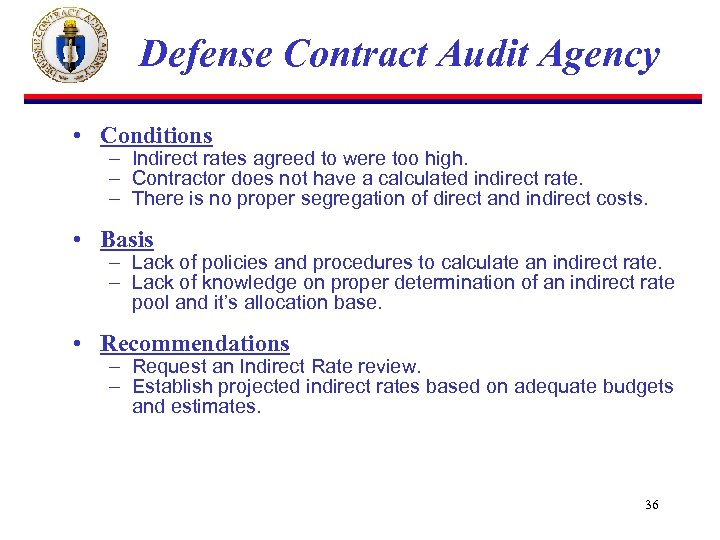Defense Contract Audit Agency • Conditions – Indirect rates agreed to were too high.