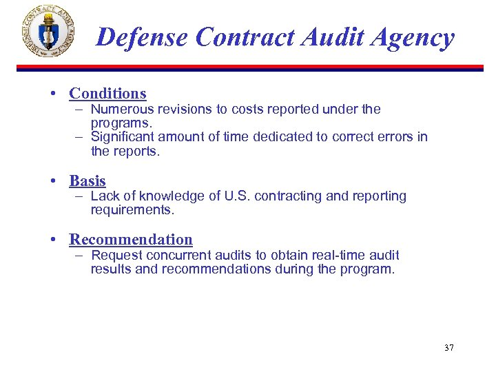 Defense Contract Audit Agency • Conditions – Numerous revisions to costs reported under the