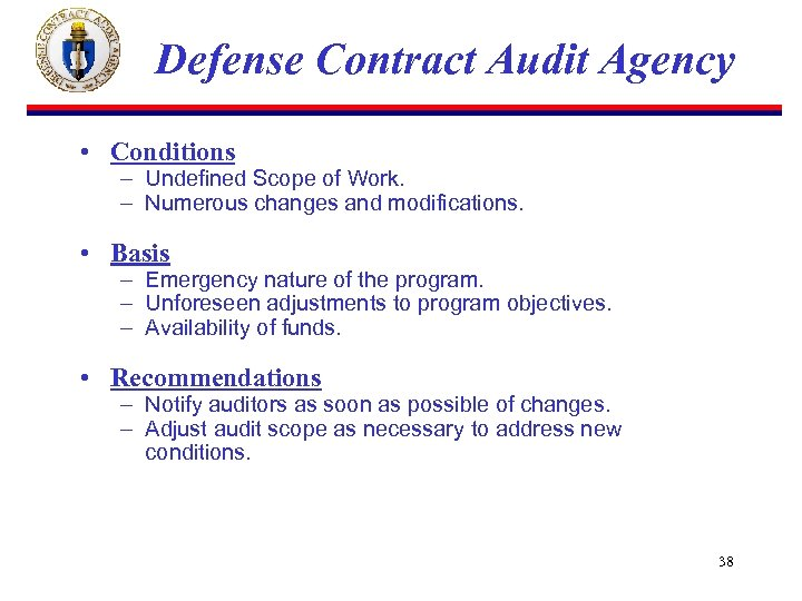 Defense Contract Audit Agency • Conditions – Undefined Scope of Work. – Numerous changes