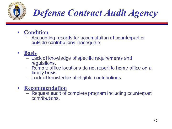 Defense Contract Audit Agency • Condition – Accounting records for accumulation of counterpart or