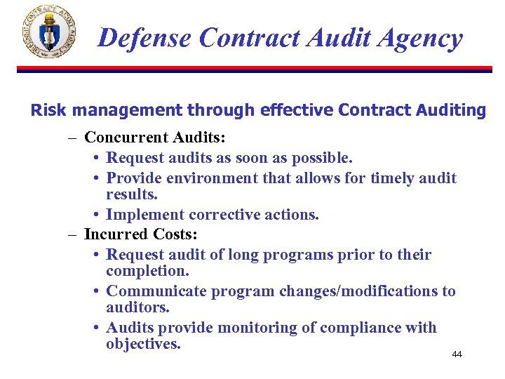 Defense Contract Audit Agency Risk management through effective Contract Auditing – Concurrent Audits: •