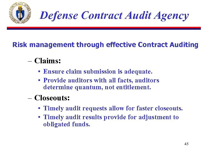 Defense Contract Audit Agency Risk management through effective Contract Auditing – Claims: • Ensure