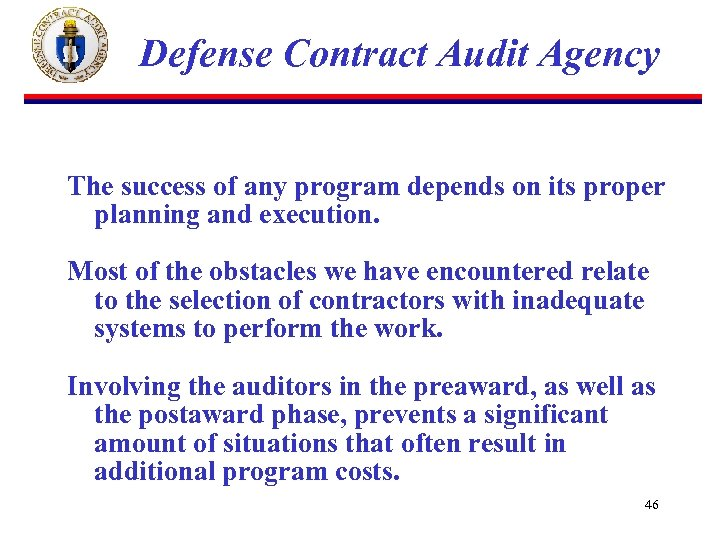 Defense Contract Audit Agency The success of any program depends on its proper planning