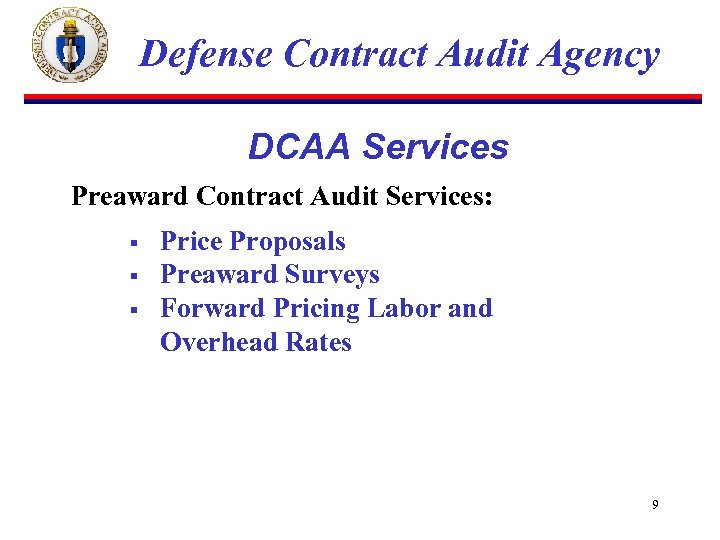 Defense Contract Audit Agency DCAA Services Preaward Contract Audit Services: § § § Price