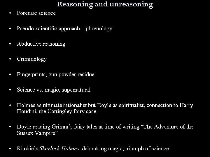 Reasoning and unreasoning • Forensic science • Pseudo scientific approach—phrenology • Abductive reasoning •