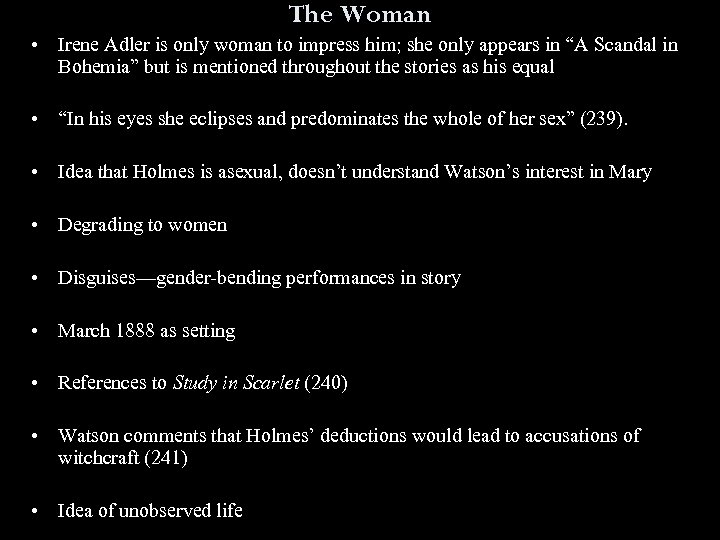 The Woman • Irene Adler is only woman to impress him; she only appears