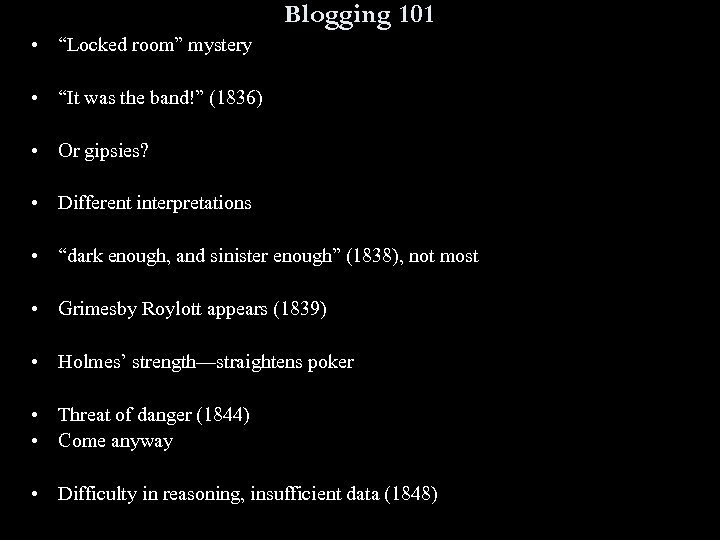 "Blogging 101 • ""Locked room"" mystery • ""It was the band!"" (1836) • Or"