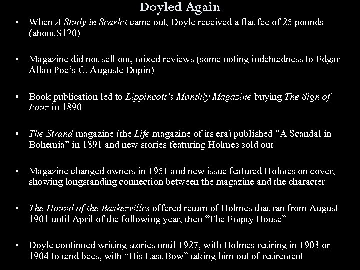 Doyled Again • When A Study in Scarlet came out, Doyle received a flat