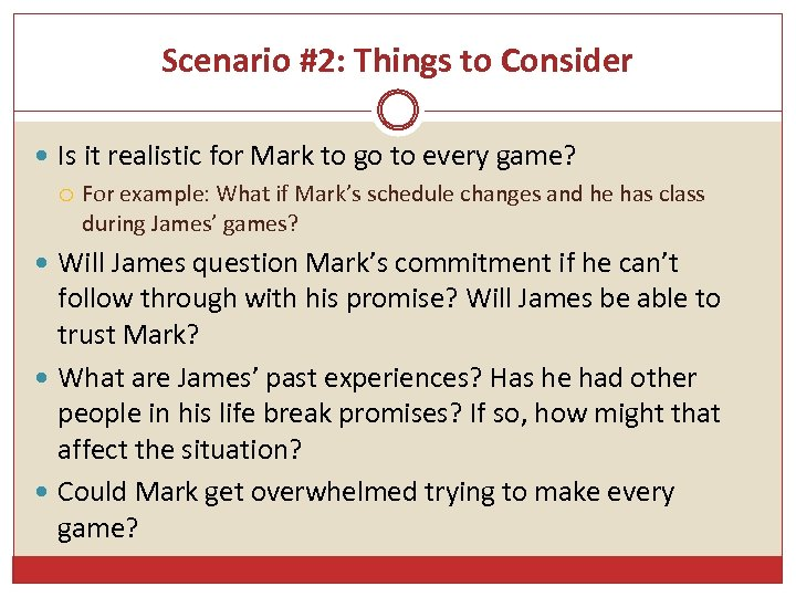 Scenario #2: Things to Consider Is it realistic for Mark to go to every