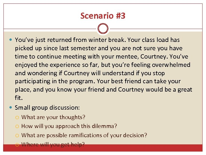 Scenario #3 You've just returned from winter break. Your class load has picked up