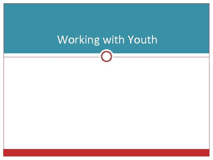 Working with Youth
