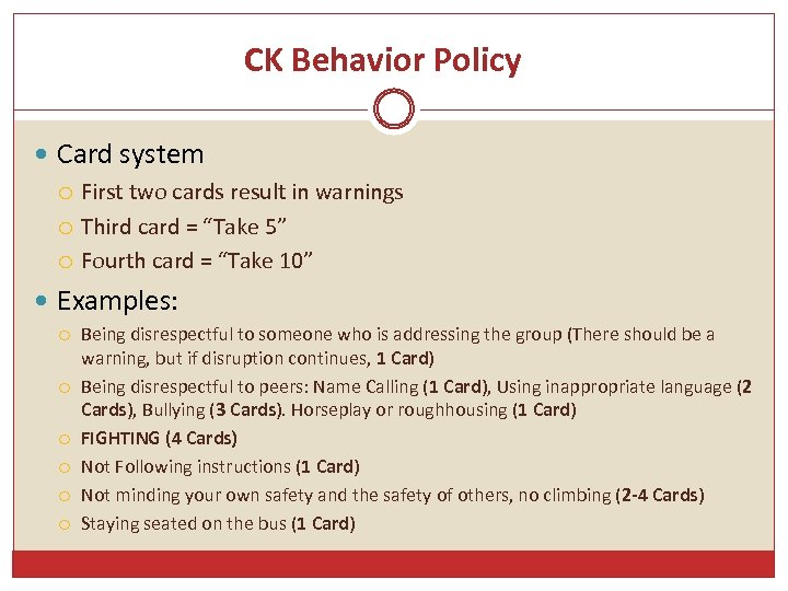CK Behavior Policy Card system First two cards result in warnings Third card