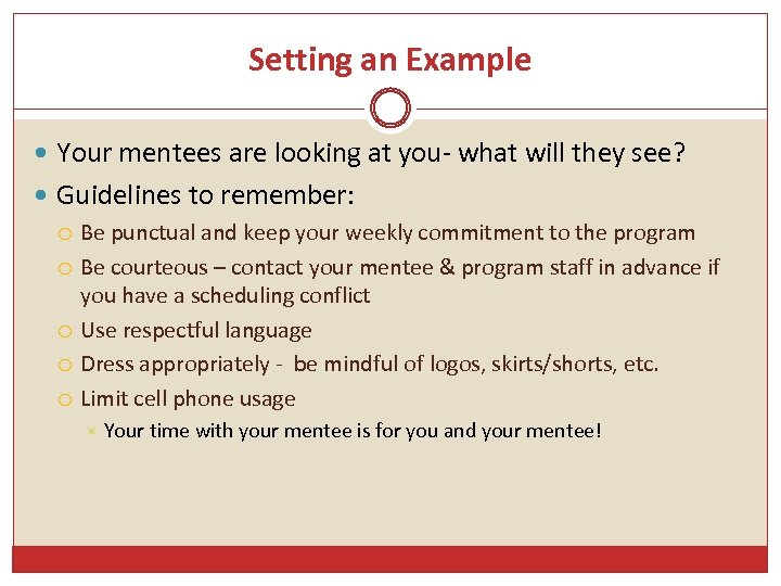 Setting an Example Your mentees are looking at you- what will they see? Guidelines