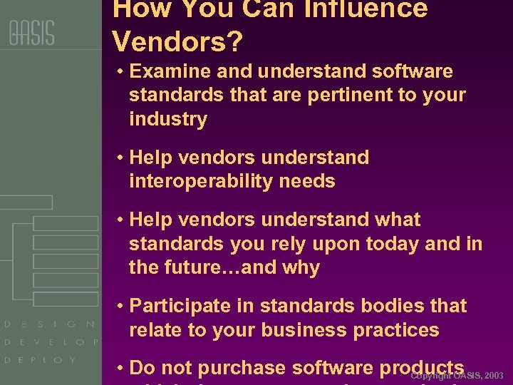 How You Can Influence Vendors? • Examine and understand software standards that are pertinent