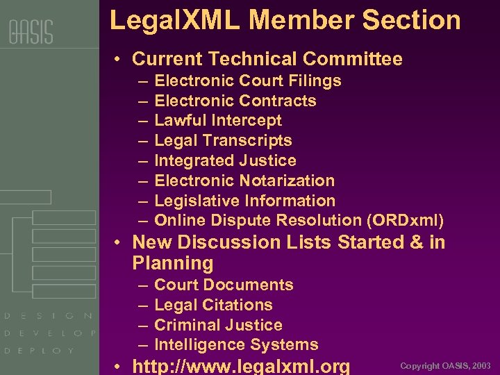 Legal. XML Member Section • Current Technical Committee – – – – Electronic Court