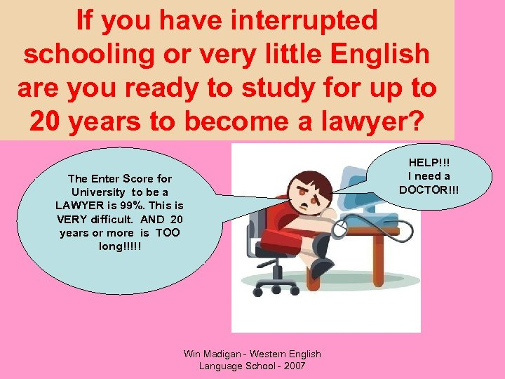 If you have interrupted schooling or very little English are you ready to study