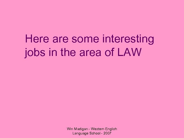 Here are some interesting jobs in the area of LAW Win Madigan - Western