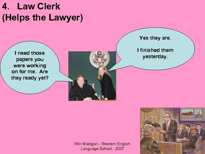 4. Law Clerk (Helps the Lawyer) Yes they are. I finished them yesterday. I