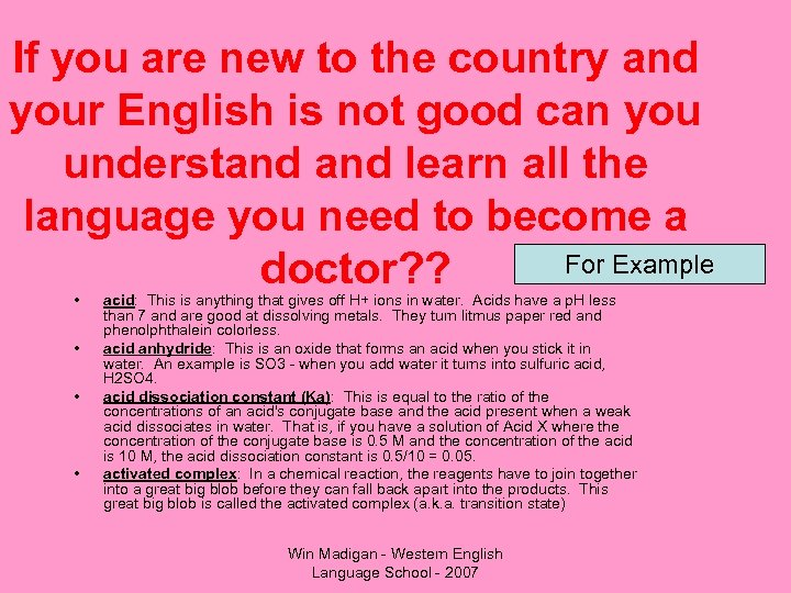 If you are new to the country and your English is not good can