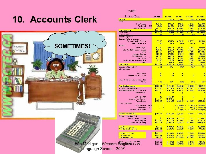 10. Accounts Clerk I like working with numbers and helping the Lawyer with his