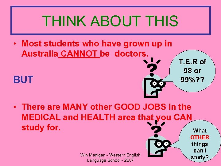 THINK ABOUT THIS • Most students who have grown up in Australia CANNOT be