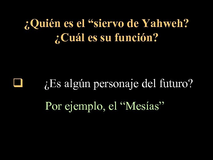 """¿Quién es el """"siervo de Yahweh? ¿Cuál es su función? q ¿Es algún personaje"""