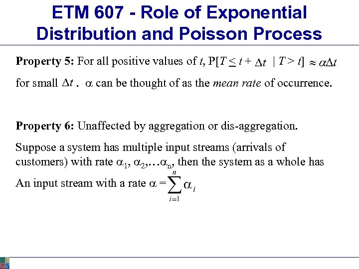 ETM 607 - Role of Exponential Distribution and Poisson Process Property 5: For all