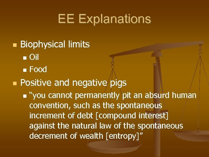 "EE Explanations Biophysical limits Oil Food Positive and negative pigs ""you cannot permanently pit"