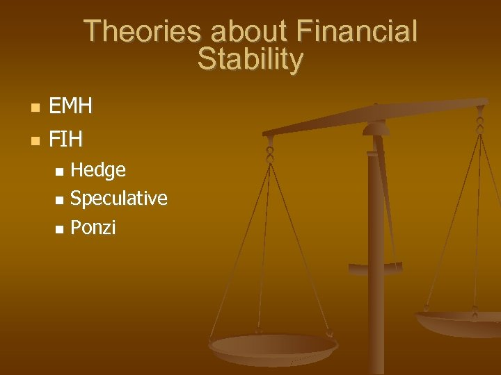 Theories about Financial Stability EMH FIH Hedge Speculative Ponzi