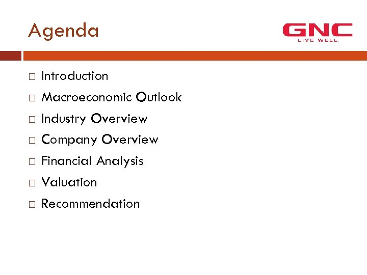 Agenda Introduction Macroeconomic Outlook Industry Overview Company Overview Financial Analysis Valuation Recommendation