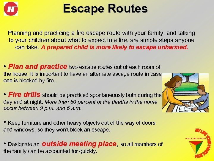 Escape Routes Planning and practicing a fire escape route with your family, and talking