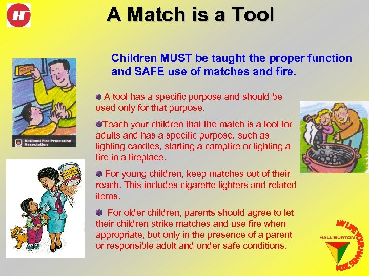 A Match is a Tool Children MUST be taught the proper function and SAFE