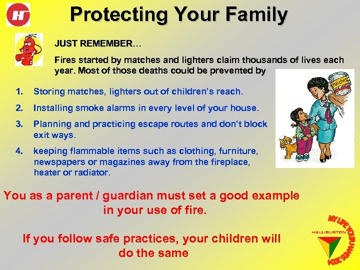 Protecting Your Family JUST REMEMBER… Fires started by matches and lighters claim thousands of