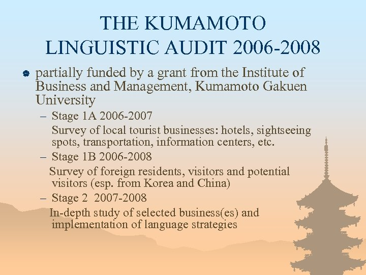 THE KUMAMOTO LINGUISTIC AUDIT 2006 -2008 | partially funded by a grant from the