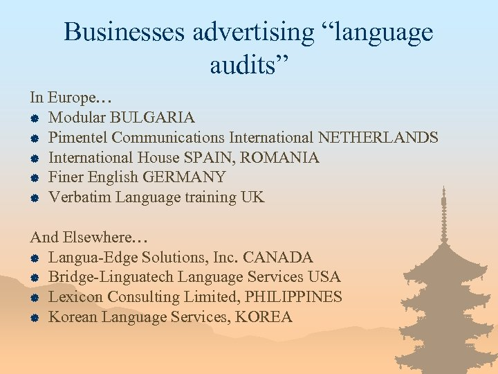"Businesses advertising ""language audits"" In Europe…   Modular BULGARIA   Pimentel Communications International NETHERLANDS"