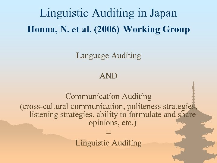 Linguistic Auditing in Japan Honna, N. et al. (2006) Working Group Language Auditing AND