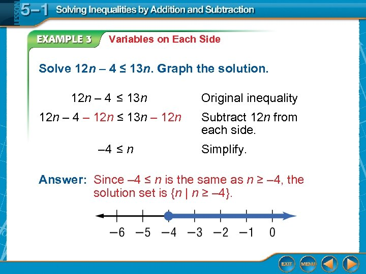 Variables on Each Side Solve 12 n – 4 ≤ 13 n. Graph the