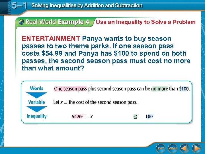 Use an Inequality to Solve a Problem ENTERTAINMENT Panya wants to buy season passes