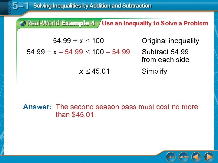 Use an Inequality to Solve a Problem 54. 99 + x 100 54. 99