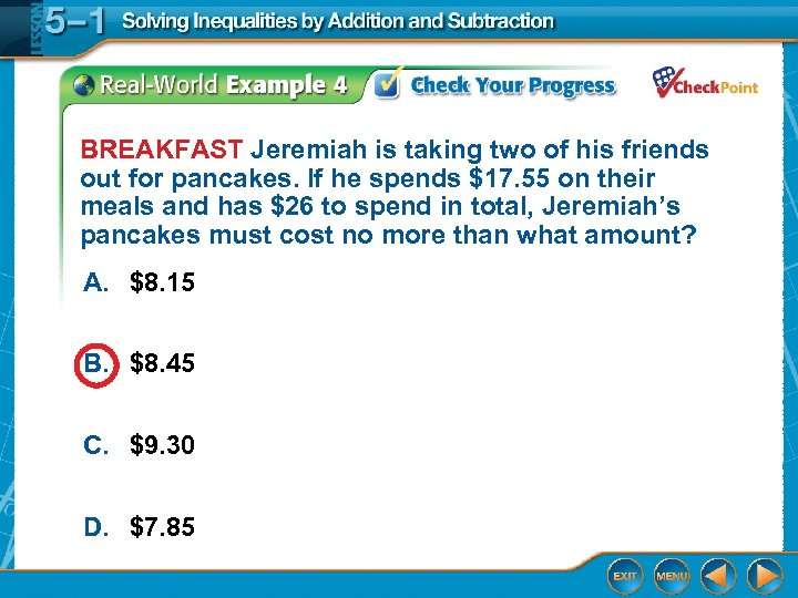 BREAKFAST Jeremiah is taking two of his friends out for pancakes. If he spends