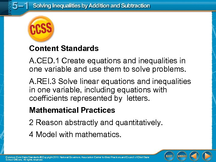 Content Standards A. CED. 1 Create equations and inequalities in one variable and use
