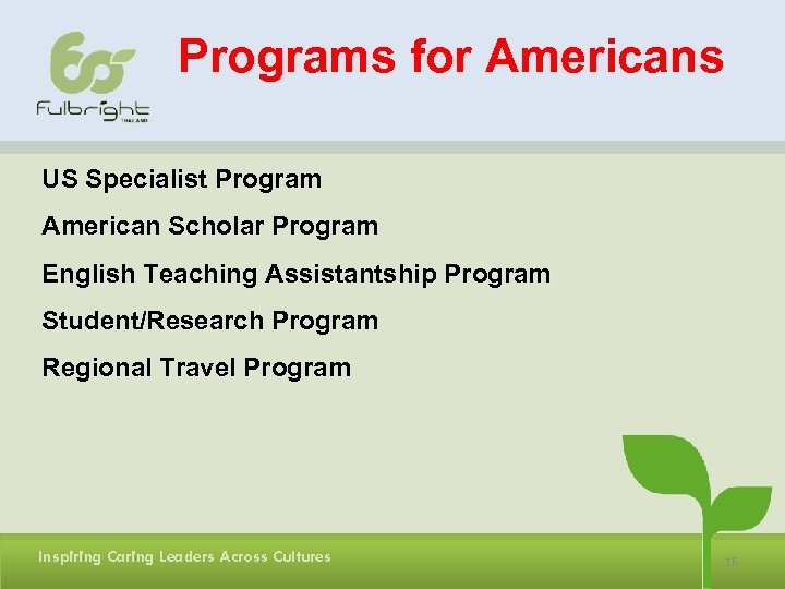 Programs for Americans US Specialist Program American Scholar Program English Teaching Assistantship Program Student/Research