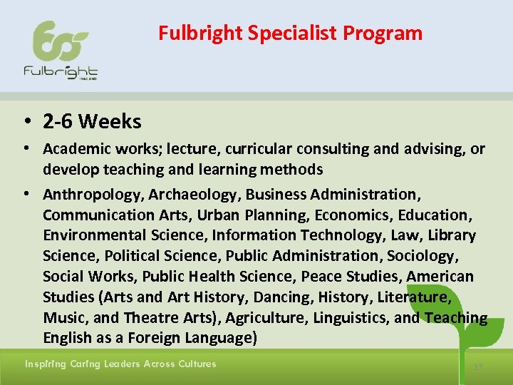 Fulbright Specialist Program • 2 -6 Weeks • Academic works; lecture, curricular consulting and