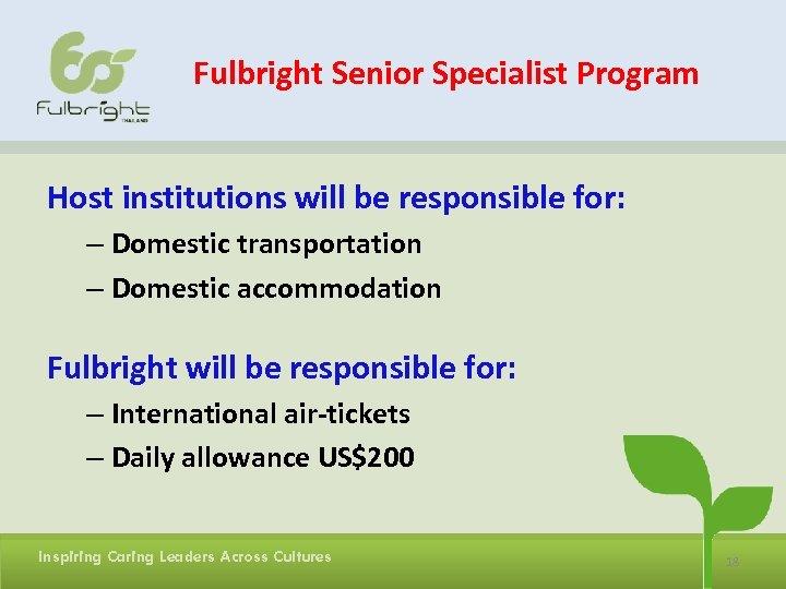 Fulbright Senior Specialist Program Host institutions will be responsible for: – Domestic transportation –