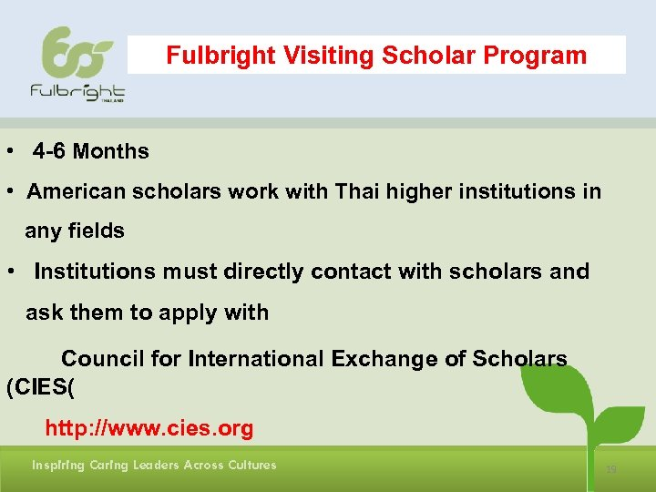 Fulbright Visiting Scholar Program • 4 -6 Months • American scholars work with Thai