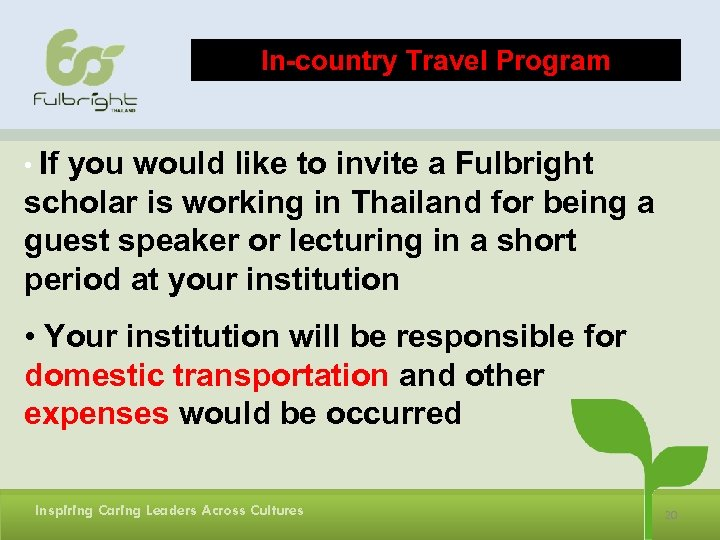 In-country Travel Program • If you would like to invite a Fulbright scholar is