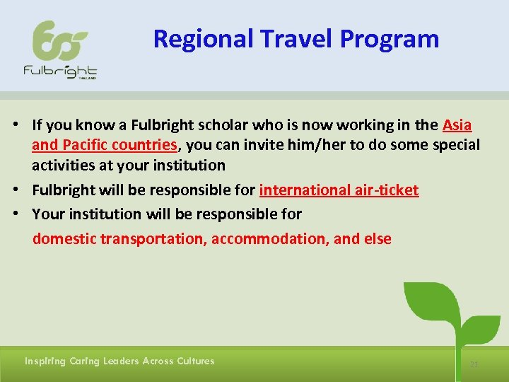 Regional Travel Program • If you know a Fulbright scholar who is now working