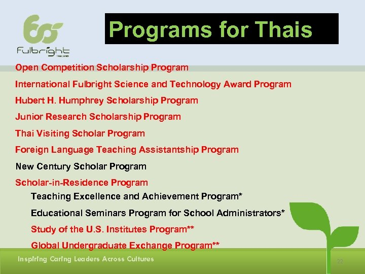 Programs for Thais Open Competition Scholarship Program International Fulbright Science and Technology Award Program