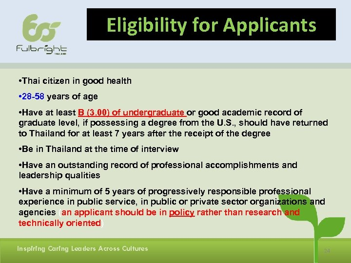 Eligibility for Applicants • Thai citizen in good health • 28 -58 years of