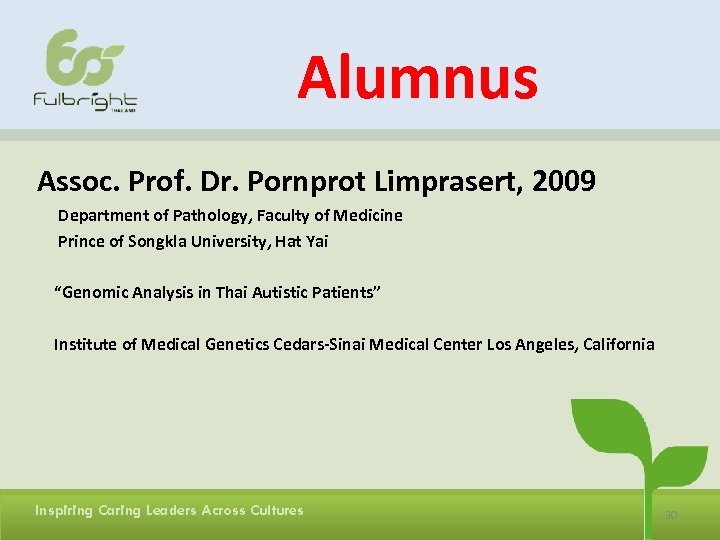 Alumnus Assoc. Prof. Dr. Pornprot Limprasert, 2009 Department of Pathology, Faculty of Medicine Prince